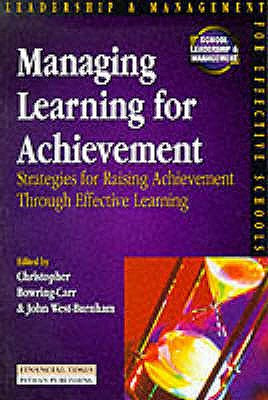 Managing Learning For Achievement - West-Burnham, John (Editor), and Bowring-Carr, Christopher (Editor)