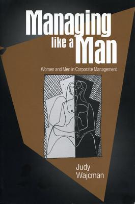 Managing Like a Man - Ppr.* - Wajcman, Judy