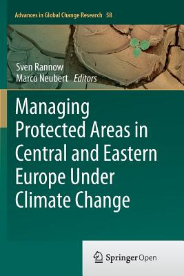 Managing Protected Areas in Central and Eastern Europe Under Climate Change - Rannow, Sven (Editor), and Neubert, Marco (Editor)