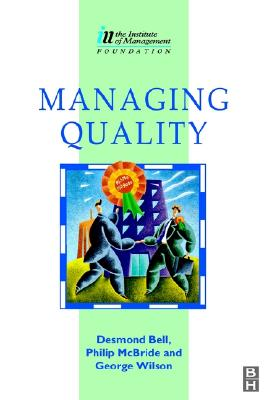 Managing Quality - Bell, Des, and Wilson, George, and McBride, Philip