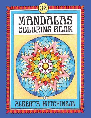 Mandalas Coloring Book No. 4: 32 New Unframed Round Mandalas - Hutchinson, Alberta