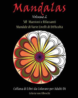 Mandale: 50 Maestosi E Rilassanti Mandale Di Varie Livelli Di Difficolta - Von Albrecht, Celeste