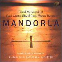 Mandorla: Choral Masterworks of Frank Martin, Edvard Grieg & Howard Hanson - James Jordan (organ); Richard K. Pugsley (baritone); Wayne Schuman (baritone); Gloriae Dei Cantores (choir, chorus)