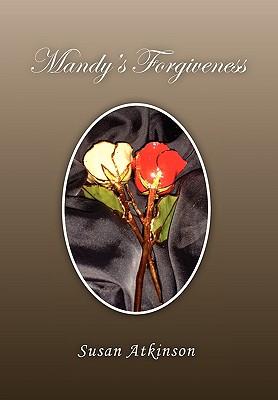 Mandy's Forgiveness - Atkinson, Susan