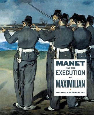 Manet and the Execution of Maximilian - Manet, Edouard, and Elderfield, John