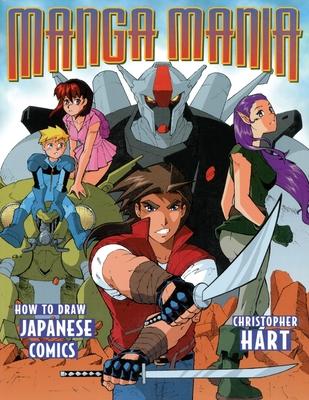 Manga Mania: How to Draw Japanese Comics - Hart, Christopher