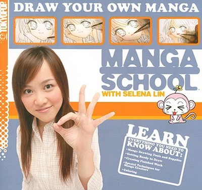 Manga School with Selena Lin: Draw Your Own Manga - Lin, Selena
