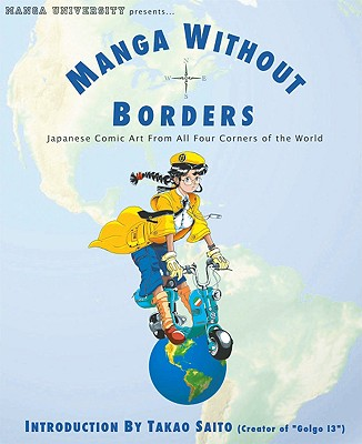 Manga Without Borders: Japanese Comic Art from All Four Corners of the World - Manga University