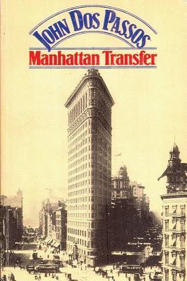 Manhattan Transfer - Dos Passos, John Roderigo, and Passos, John Dos