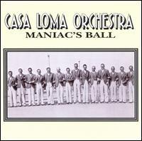 Maniac's Ball - Casa Loma Orchestra