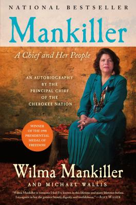 Mankiller: A Chief and Her People - Mankiller, Wilma Pearl (Afterword by), and Wallis, Michael