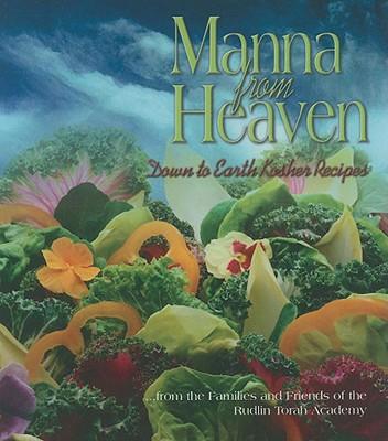 Manna from Heaven: Down to Earth Kosher Recipes - Rudlin Torah Academy (Creator)