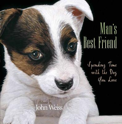 Man's Best Friend: Spending Time with the Dog You Love -