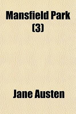 Mansfield Park; Volume 3 - Austen, Jane