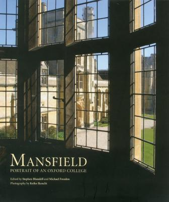 Mansfield: Portrait of an Oxford College - Blundell, Stephen (Editor), and Freeden, Michael (Editor), and Howell, Clare (Editor)