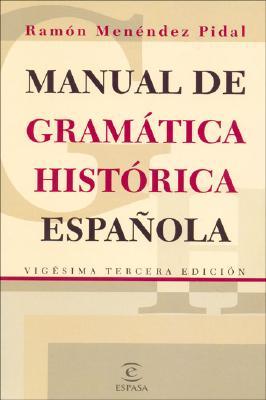 Manual de Gramatica Historica Espa~nola - Menendez Pidal, Ramon