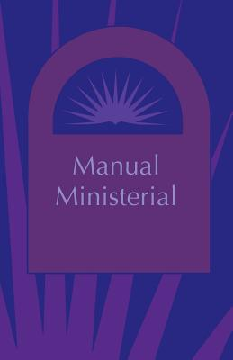 Manual Ministerial (Spanish) - Rempel, John D (Compiled by), and Rindzinski, Milka (Translated by)