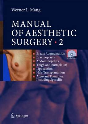 Manual of Aesthetic Surgery 2: Breast Augmentation; Brachioplasty; Abdominoplasty; Thigh and Buttock Lift; Liposuction; Hair Transplantation; Adjuvant Therapies Including Space Lift - Lang, Klaus, and Mang, Werner, and Neidel, Frank