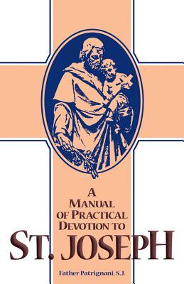 Manual of Practical Devotion to St.Joseph - Patrignani, A.