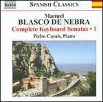 Manuel Blasco de Nebra: Complete Keyboard Sonatas, Vol. 1