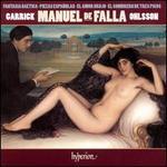 Manuel de Falla: Fantasia Baetica; Piezas Españolas; El Amor Brujo; El Sombrero de Tres Picos