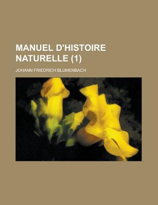 Manuel D'Histoire Naturelle (1 ) - Migration, United States Congress, and Blumenbach, Johann Friedrich