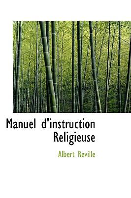Manuel D'Instruction Religieuse - Reville, Albert