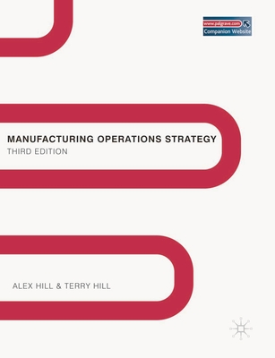 Manufacturing Operations Strategy: Texts and Cases - Hill, Alex