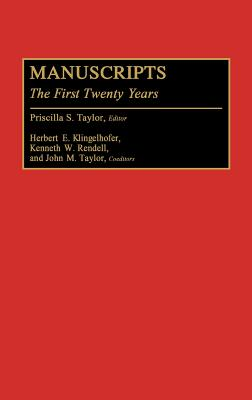 Manuscripts: The First Twenty Years - Unknown, and Taylor, Priscilla S (Editor), and Klingelhofer, Herbert E (Editor)