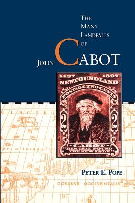 Many Landfalls of John Cabot - Pope, Peter E