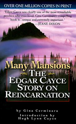 Many Mansions: The Edgar Cayce Story on Reincarnation - Cerminara, Gina, and Cayce, Hugh Lynn (Introduction by)