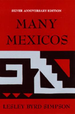 Many Mexicos (Silver Anniversary Editon) Fourth Ed/Revised - Simpson, Lesley Byrd