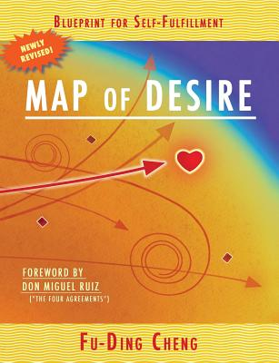 Map of Desire: Blueprint for Self-Fulfillment - Cheng, Fu-Ding