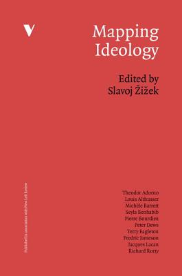 Mapping Ideology - Zizek, Slavoj (Editor), and Adorno, Theodor W, Professor (Contributions by), and Althusser, Louis, Professor (Contributions by)