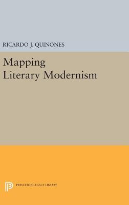 Mapping Literary Modernism - Quinones, Ricardo J.