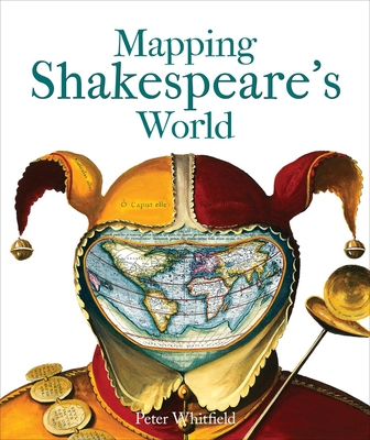 Mapping Shakespeare's World - Whitfield, Peter
