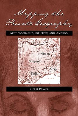 Mapping the Private Geography - Reaves, Gerri