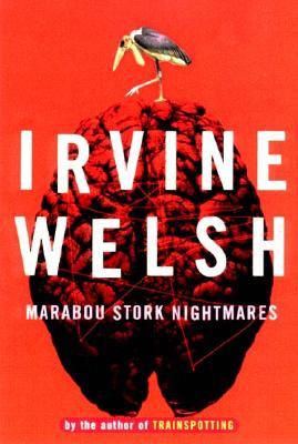 Marabou Stork Nightmares - Welsh, Irvine