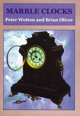 Marble Clocks - Wotton, Peter, and Oliver, Brian
