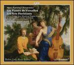 Marc-Antoine Charpentier: Les Plaisirs de Versailles; Les Arts Florissants