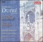 Marcel Dupr�: La France au Calvaire; Motets by Langlais, Alain, Messiaen