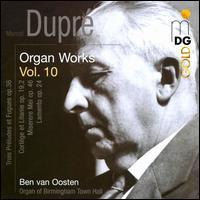 Marcel Dupré: Organ Works, Vol. 10 - Ben van Oosten (organ)