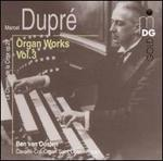 Marcel Dupré: Organ Works, Vol. 3