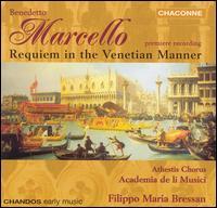 Marcello: Requiem in the Venetian Manner - Academia de il Musici; Barbara Zanichelli (soprano); Elena Biscuola (alto); Francesco Moi (organ); Marco Scavazza (bass);...