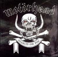 March ör Die - Motörhead