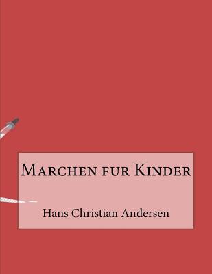 Marchen Fur Kinder - Andersen, Hans Christian