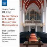 Marco Enrico Bossi: Konzertstück in C minor; Hora mystica; Hora gaudiosa