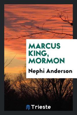 Marcus King, Mormon - Anderson, Nephi