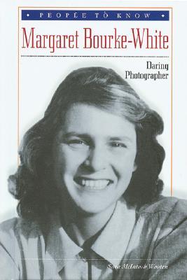 Margaret Bourke-White: Daring Photographer - Wooten, Sara McIntosh