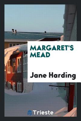 Margaret's Mead - Harding, Jane